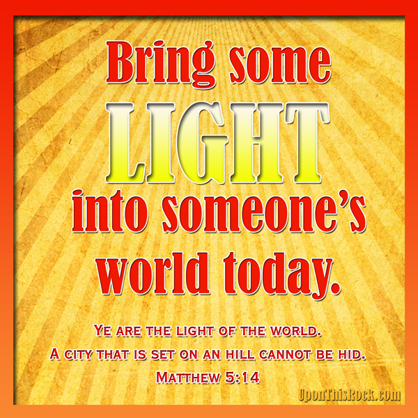 Be the light of someone's world