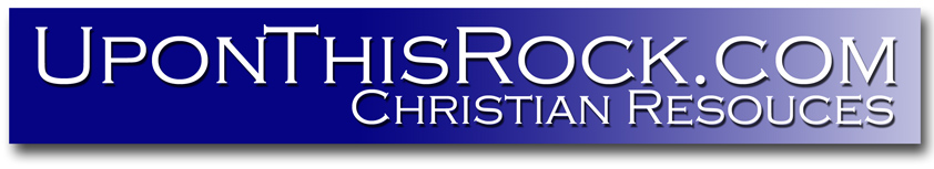Christian Resources- UponThisRock com